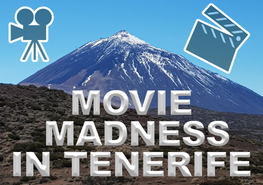 Movie Madness in Tenerife !